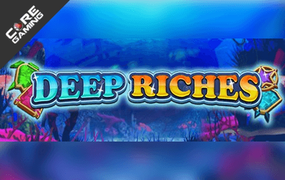 The Deep Riches Online Slot Demo Game by CORE Gaming