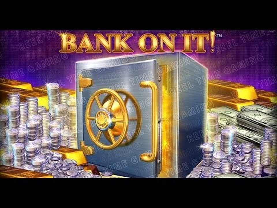 Reels in BANK ON IT! Slot Game by Reel Time Gaming
